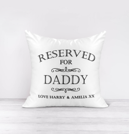 Personalised Reserved For Daddy Cushion