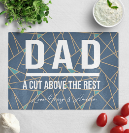 Personalised Dad A Cut Above The Rest Glass Chopping Board