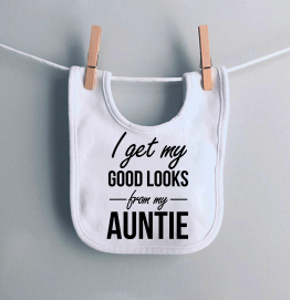 I get my good lucks from my Auntie Funny Baby Bib