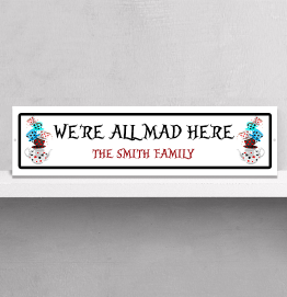 Personalised We're All Made Here Street Sign